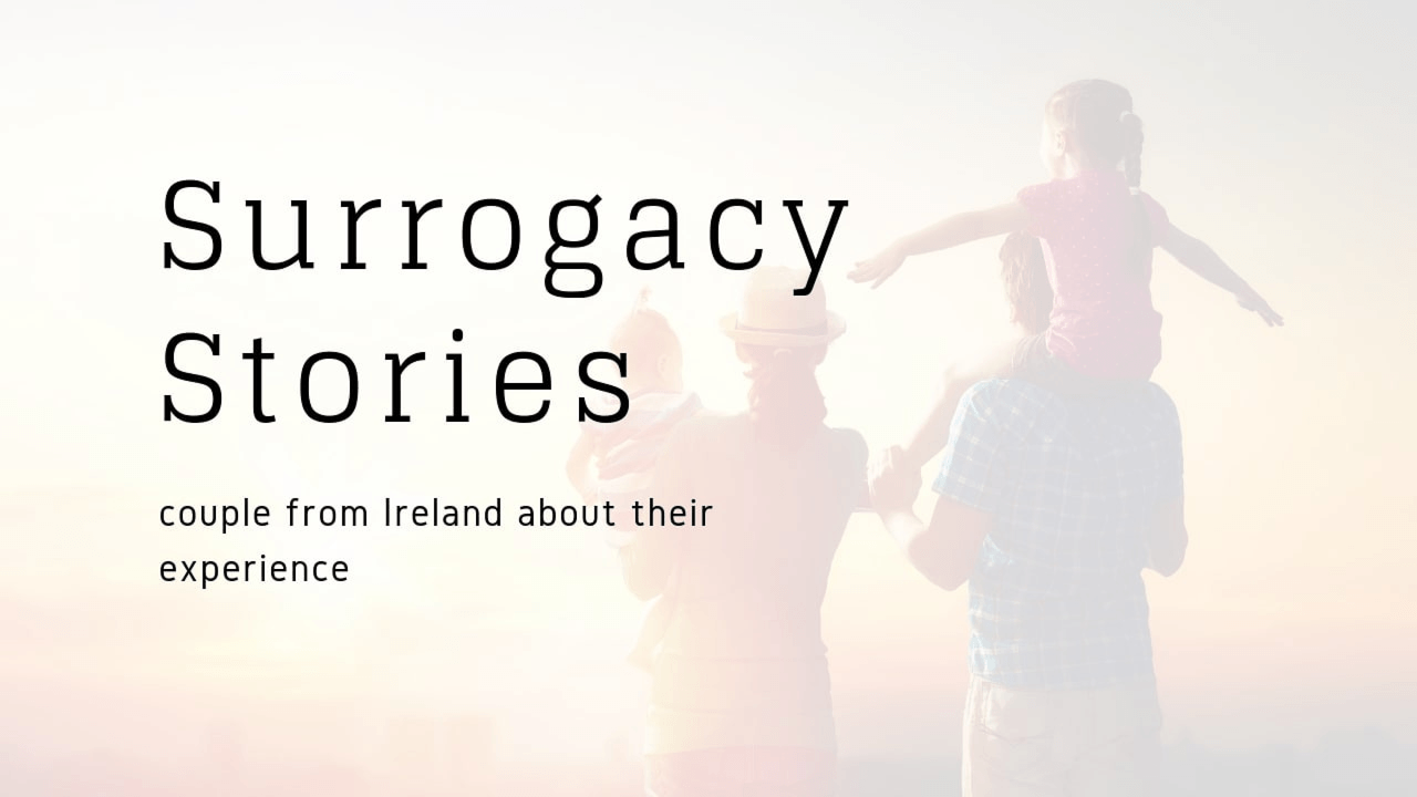 Surrogacy stories - couple from Ireland