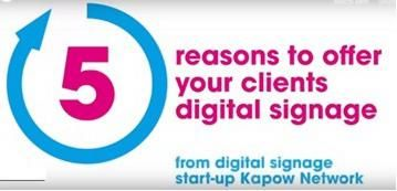 Five reasons to offer digital signage to your customers