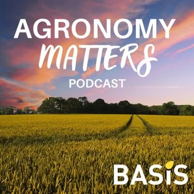New BASIS 'Agronomy Matters' Podcast