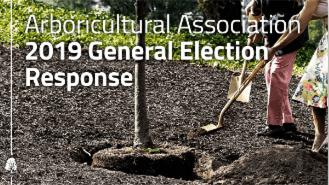 Arboricultural Association 2019 General Election Response