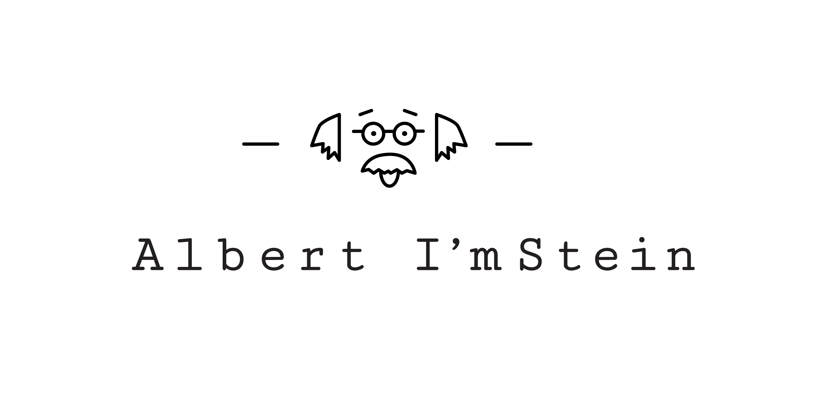 Albert I'm Stein
