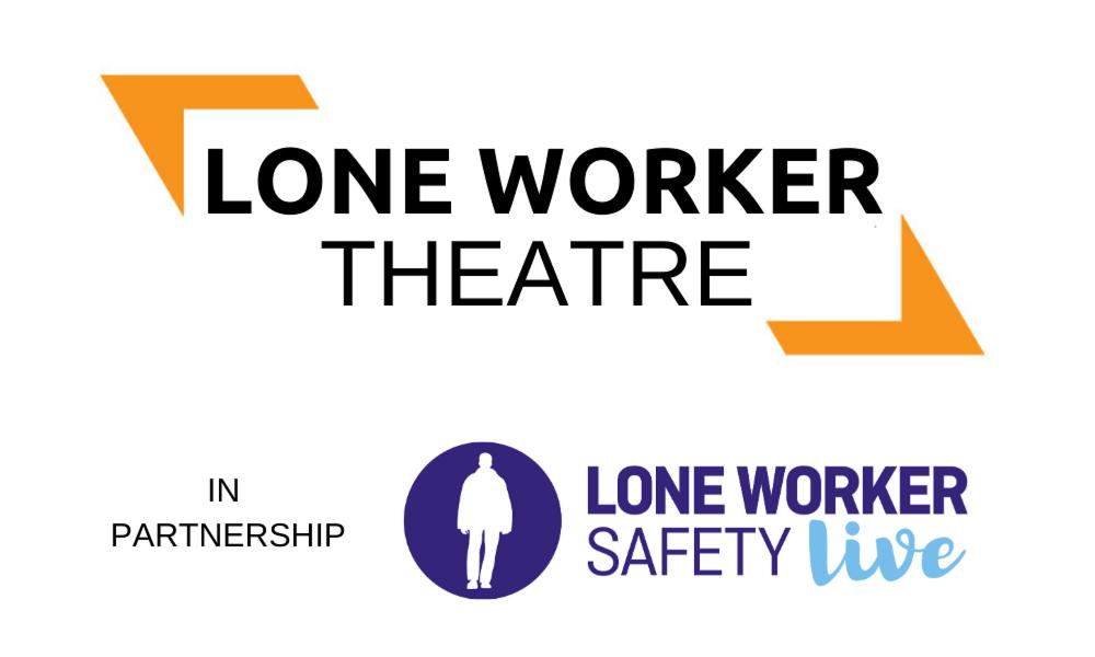 LONE WORKER THEATRE