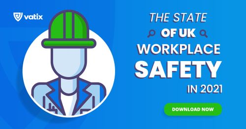 The State of UK Workplace Safety in 2021