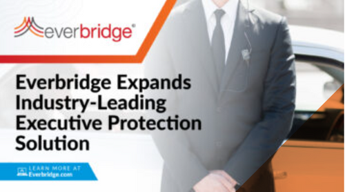 Everbridge Expands Industry-Leading Executive Protection Solution as Organizations Seek Enhanced Security for Traveling Employees, Government Dignitaries