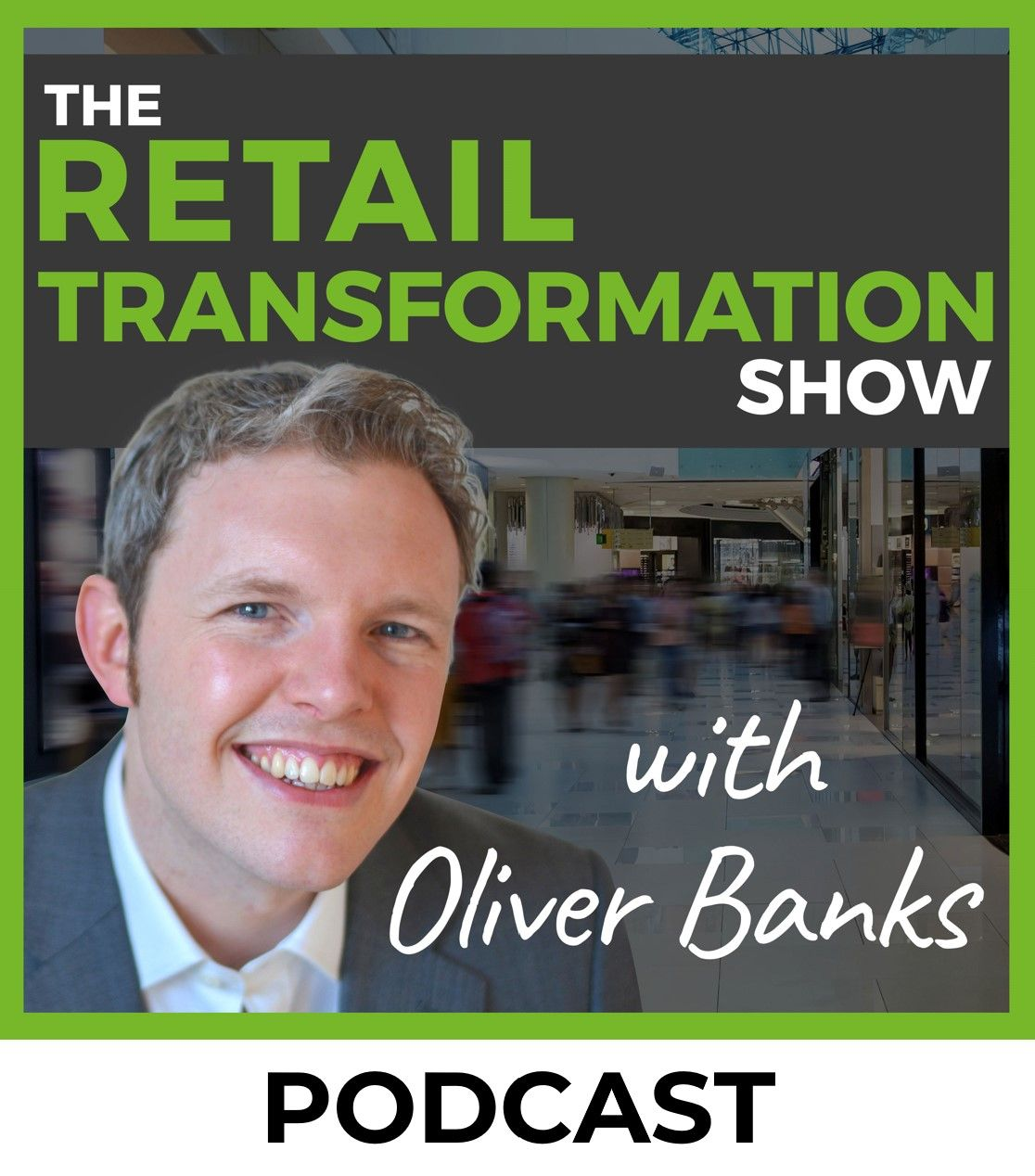 The Retail Transformation Show Podcast with Oliver Banks