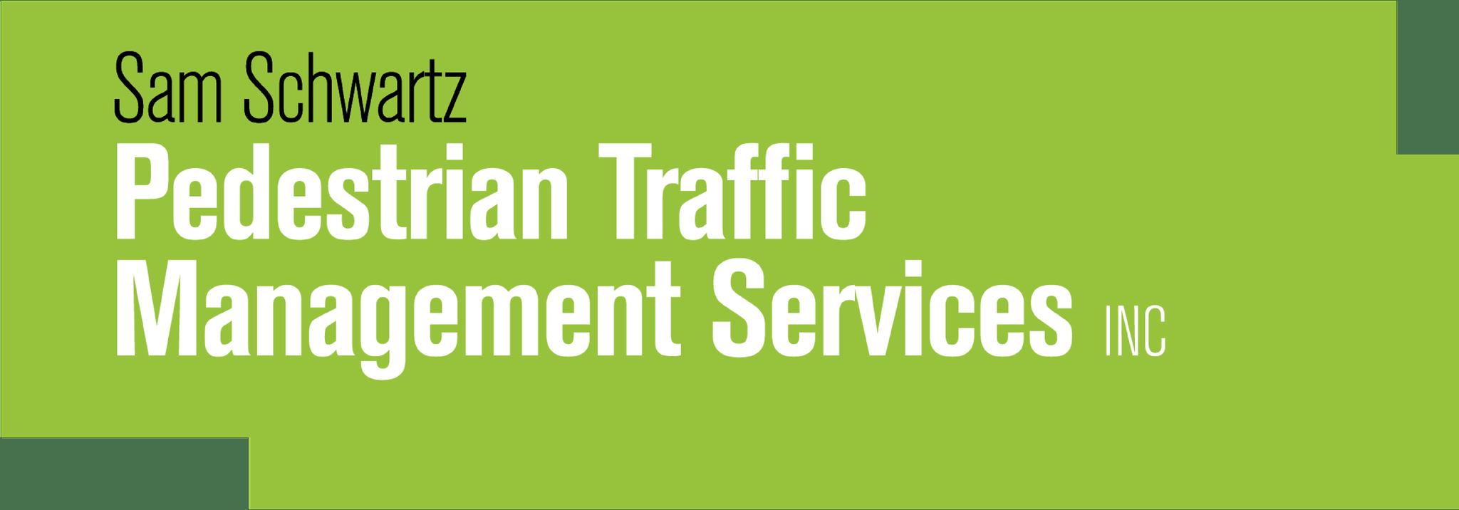 Sam Schwartz Pedestrian Traffic Management Services, Inc