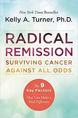 Radical Remission: 10 Healing Factors that Change the Story about Cancer