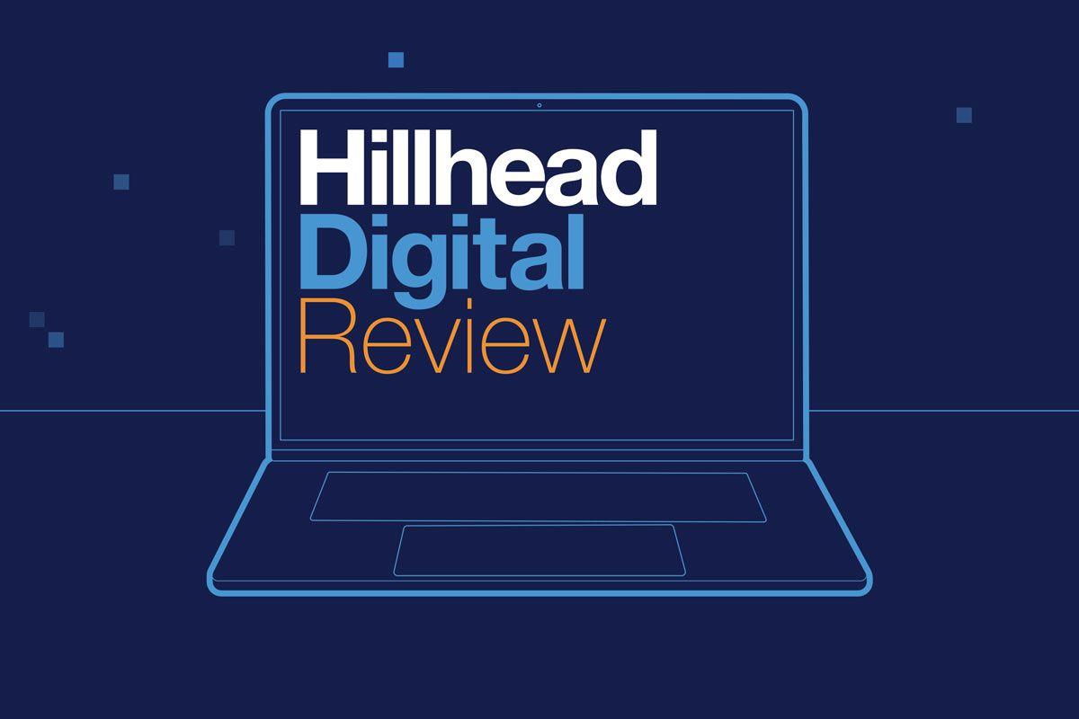 Hillhead Digital Review