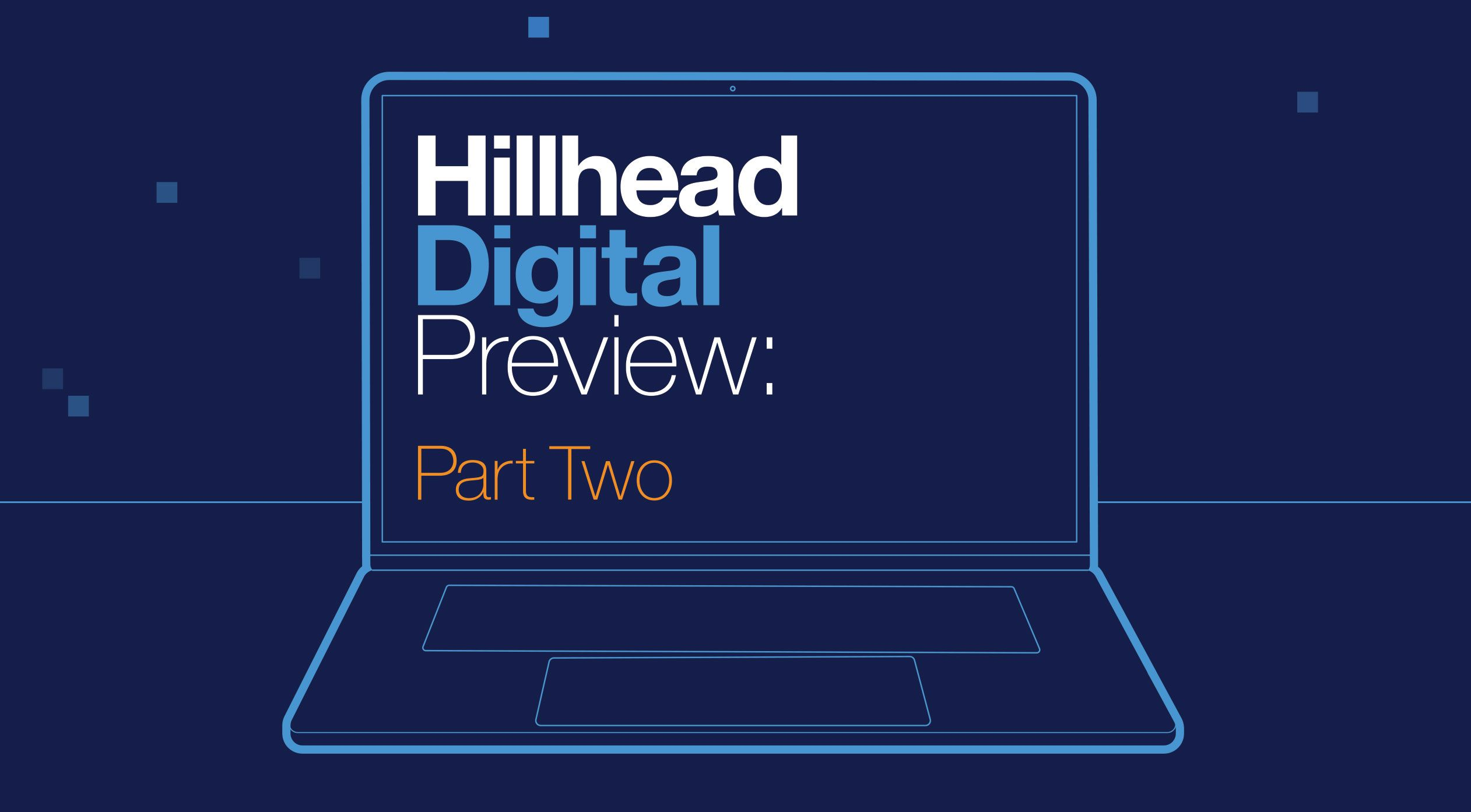 Hillhead Digital Preview Part Two