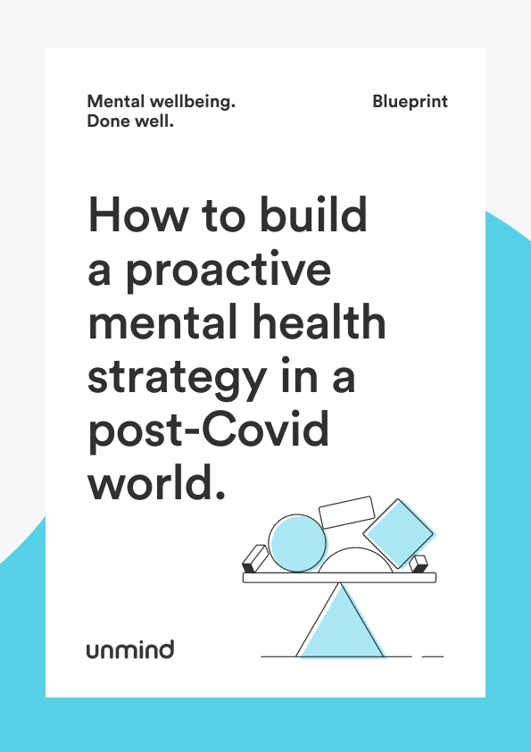 How to build a proactive mental health strategy in a post-Covid world.