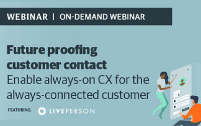On-Demand Webinars: Future Proofing Customer Contact