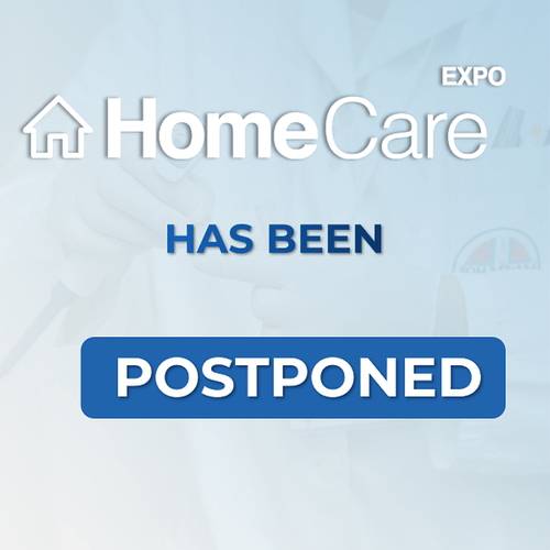 The Home Care Expo 2020 and All Co-Located Events Rescheduling Due to Coronavirus