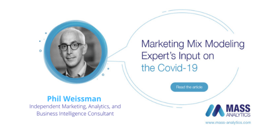 DOWNLOAD: Marketing Mix Modeling Expert's Input on the Covid-19 - Phil Weissman