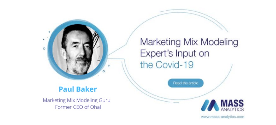 DOWNLOAD: Marketing Mix Modeling Experts' Input on the Covid-19: Paul Baker, MMM Guru