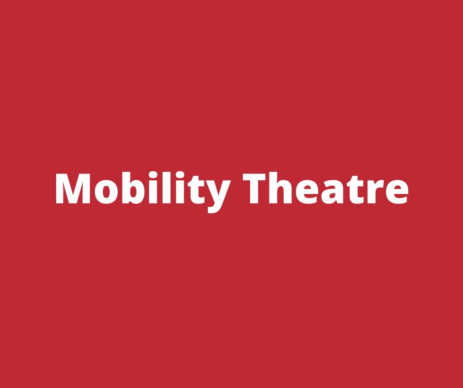 Mobility theatre