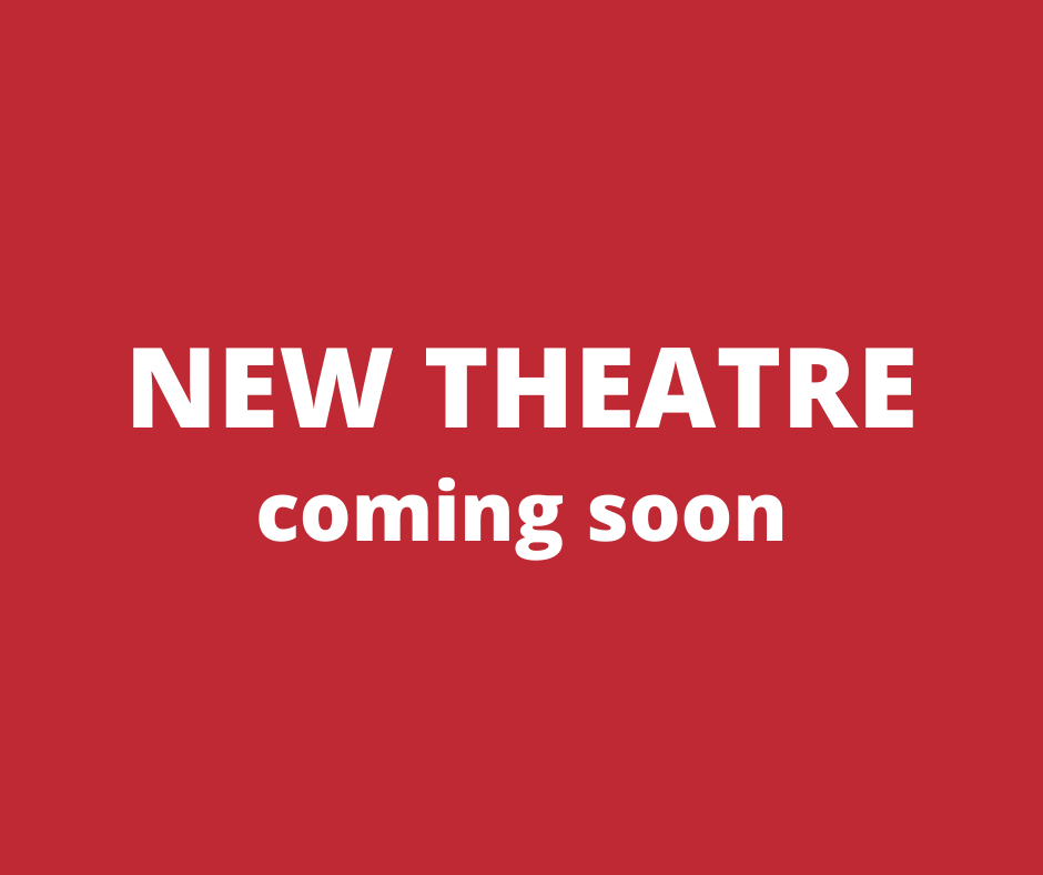 new theatre coming soon