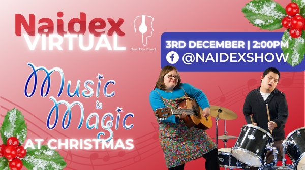 Naidex Virtual presents Music is Magic at Christmas by the Music Man Project UK. Live on the Naidex Facebook page on the 3rd of December at 2:00pm.