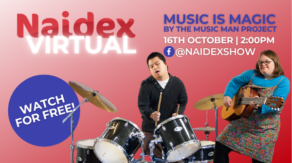 Naidex Virtual presents Music is Magic by the Music Man Projct on the 16th of October at 2 pm live on the Naidex Facebook page.