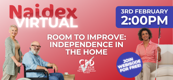 Naidex Virtual's first webisode, Room to Improve: Independence in the Home is taking place on the 2nd of December at 2:00pm.