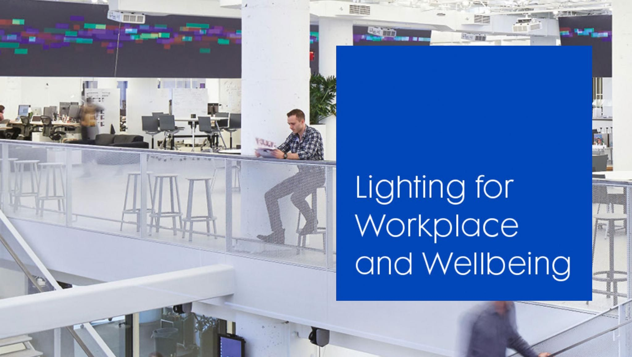 Lighting for Workplace and Wellbeing