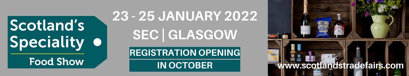 scotlands speciality food show 2022 23 - 25 january 2022 glasgow