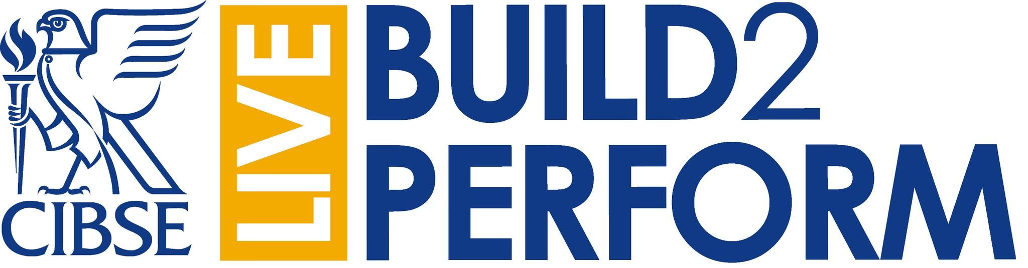 CIBSE Build2Perform Live 2019