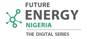 Future Energy Nigeria - The Digital Series