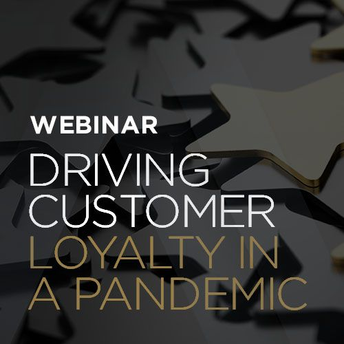 Driving Customer Loyalty in a Pandemic